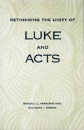 Rethinking the Unity of Luke and Acts Paperback