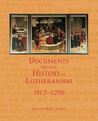 Documents From the History of Lutheranism Paperback