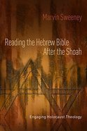 Reading the Hebrew Bible After the Shoah Paperback