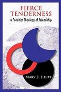 Fierce Tenderness Paperback