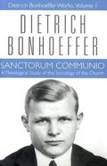 Sanctorum Communio (#01 in Dietrich Bonhoeffer Works Series) Hardback