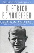 Creation and Fall (#03 in Dietrich Bonhoeffer Works Series) Hardback