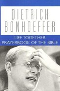 Life Together and Prayerbook of the Bible (#05 in Dietrich Bonhoeffer Works Series) Paperback