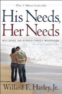 His Needs, Her Needs: Building An Affair-Proof Marriage (And Expanded) Paperback