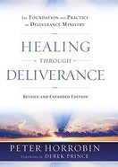 Healing Through Deliverance: The Foundation and Practice of Deliverance Ministry Hardback