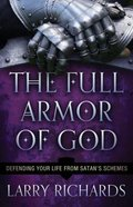 The Full Armor of God: Defending Your Life From Satan's Schemes Paperback