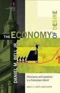 The Economy of Desire: Christianity and Capitalism in a Postmodern World Paperback