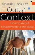 Out of Context: How to Avoid Misinterpreting the Bible Paperback