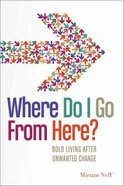 Where Do I Go From Here? Paperback