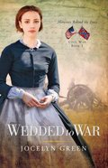 Wedded to War (#01 in Heroines Behind The Lines Series)