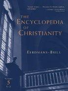 The Encyclopedia of Christianity (Vol 5: Si-z) Hardback