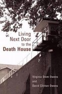 Living Next Door to the Death House Paperback