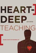 Heart-Deep Teaching Paperback