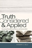 Truth Considered and Applied Paperback