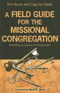 A Field Guide For the Missional Congregation Paperback
