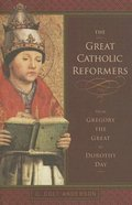Great Catholic Reformers