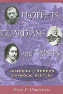 Prophets Guardians and Saints Paperback