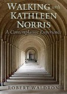 Walking With Kathleen Norris Paperback