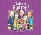 Today is Easter! Board Book