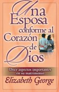 Una Esposa Conforme Al Corazon De Dios (A Wife After God's Own Heart) Paperback