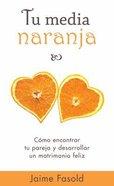 Tu Media Naranja (Your Other Half) Paperback