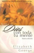 Ama a Dios Con Toda Tu Mente (Loving God With All Your Mind) Paperback