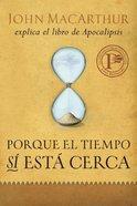 Porque El Tiempo Si Esta Cerca (Because The Time Is Near)
