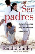 Ser Padres (Be The Parent) Paperback