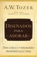 Disenados Para Adorar (The Purpose Of Man)