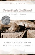 Shepherding the Small Church (2nd Edition)
