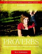 Proverbs (Volume 2) (Sue Edwards Inductive Bible Study Series) Paperback