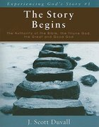 The Story Begins (Experienceing God's Story Series) Paperback