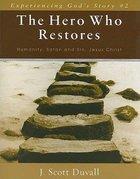 The Hero Who Restores (Experienceing God's Story Series) Paperback