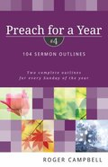 104 Sermon Outlines (#04 in Preach For A Year Series) Paperback