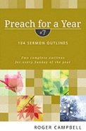 104 Sermon Outlines (#07 in Preach For A Year Series) Paperback