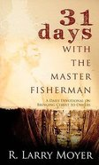 31 Days With the Master Fisherman Paperback