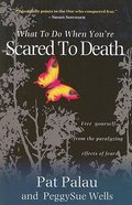 What to Do When You're Scared to Death Paperback