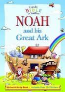 Noah and His Great Ark Sticker Activity Book (Candle Bible For Toddlers Series) Paperback