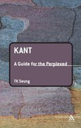 Kant (Guides For The Perplexed Series) Paperback