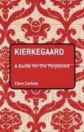 Kierkegaard (Guides For The Perplexed Series) Paperback