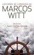 Lecciones De Liderazga De Marcos Witt (Leadership Lessons From Marcus Witt Paperback