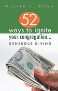 52 Ways to Ignite Your Congregation... Generous Giving Paperback