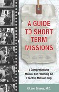 A Guide to Short-Term Missions Paperback