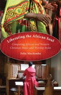 Liberating the African Soul Paperback
