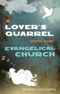 A Lover's Quarrel With the Evangelical Church Paperback