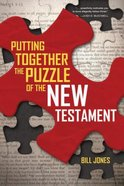 Putting Together the Puzzle of the New Testament Paperback