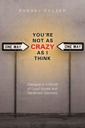 You're Not as Crazy as I Think Paperback