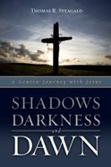 Shadows, Darkness and Dawn