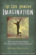 The God-Hungry Imagination Paperback