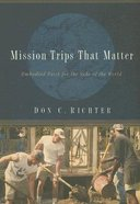 Mission Trips That Matter Paperback
